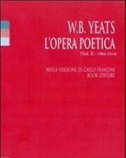 W.B. Yeats L'OPERA POETICA Vol. II - 1904/1914 1°ediz. BOOK Edit. 2015