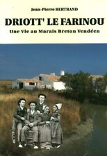 Livre Driott' le farinou une vie au marais Breton Vendéen Jean-Pierre Bertrand