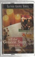 NEW Still the Greatest Story Ever Told by Gaither Vocal Band Cassette Sep-1998