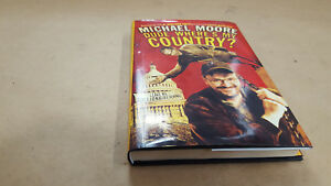 DUDE WHERE IS MY COUNTRY BY MICHAL MOORE (2003) HARDCOVER W/DUSTJACKET