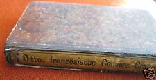 Dr. Emil Otto Französische Convers.Conversations-Grammatik 1868 Schul-und Privat