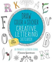 Draw, Color, and Sticker Creative Lettering Sketchbook: An Imaginative