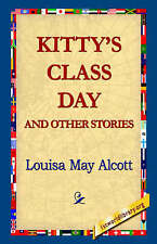 Kitty's Class Day and Other Stories by Louisa May Alcott (Paperback / softback, 2005)