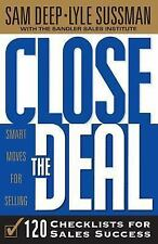 Close the Deal: 120 Checklists for Sales Success, Sam Deep, Lyle Sussman, Sandle