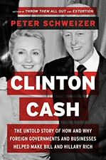 Clinton Cash: The Untold Story of How and Why Fore