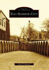 Egg Harbor City (Images of America), Maxwell, Mark W., Good Book