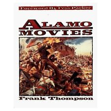 ALAMO MOVIES by Frank T. Thompson Foreword by Fess Parker 1994 Paperback VG