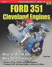 Ford 351 Cleveland Engines: How to Build for Max Performance by George Reid (Paperback, 2013)