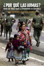 Por que las armas?: Desde los maya a la insurgencia en Guatemala (Ocean Sur)