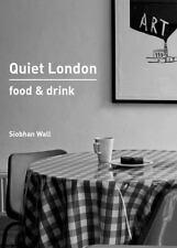 Quiet London: Food & Drink, Wall, Siobhan