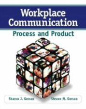 Workplace Communication: Process and Product, Steven M. Gerson, Sharon J. Gerson