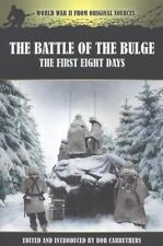 THE BATTLE OF THE BULGE: The First Eight Days (World War II from Original Source