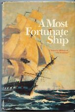 A Most Fortunate Ship A Narrative History of Old Ironsides~Tyrone Martin