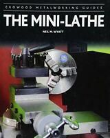 Neil M. Wyatt - The Mini-Lathe