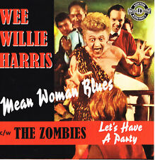 WEE WILLIE HARRIS - MEAN WOMAN BLUES / ZOMBIES - LETS HAVE A PARTY rockabilly