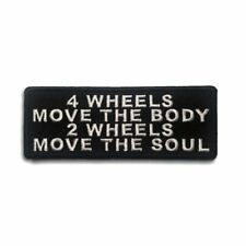 Embroidered 4 Wheels Move The Body 2 Wheels Move The Soul Sew or Iron on Patch