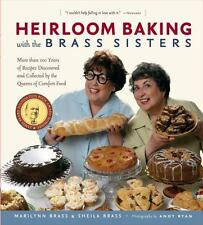 Heirloom Baking with the Brass Sisters: More than 100 Years of Recipes Discovere