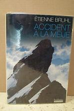 Bruhl. ACCIDENT À LA MEIJE.  ( Hautes-Alpes ) Alpinisme, montagne, roman.