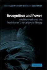 Van den Brink Owen Recognition and Power Honneth and the Tradition of critical..
