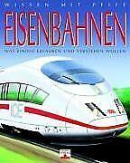 Wissen mit Pfiff / Eisenbahnen: Was Kinder erfahren und ... | Buch | Zustand gut