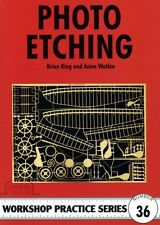 PHOTO ETCHING Workshop Practice Engineering Manual paperback book NEW