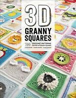 3D Granny Squares : 100 Crochet Patterns for Pop-Up Granny Squares, Paperback...