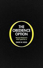 NEW The Obedience Option: Because God knows what's good for us by David W Hegg