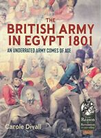 The British Army in Egypt 1801: An Underrated Army Comes of Age  9781911628149