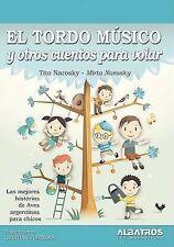 Tordo Musico, El y Otros Cuentos Para Volar (Spanish Edition) by Tito Narosky