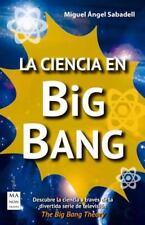Ciencia: La Ciencia en Big Bang by Miguel Ángel Sabadell (2016, Paperback)