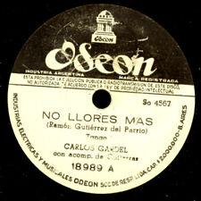 CARLOS GARDEL -VOC- -TANGO ARGENTINO- No Llores mas/ Mano..Schellackplatte S2887