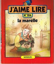 La marelle * Ancien J'aime Lire revue n° 104 * 1985 * N DE HIRSCHING * GARNIER