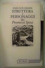 STRUTTURA E PERSONAGGI DEI PROMESSI SPOSI Enzo Noè Girardi Jaca Book 1994