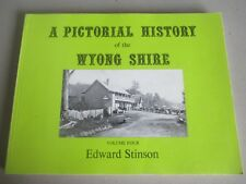 PICTORIAL HISTORY OF THE WYONG SHIRE LOCAL HISTORY Vol 4 EDWARD STINSON