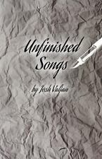 Unfinished Songs by Josh Valjan (2016, Paperback)