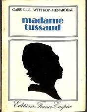 """LIVRE """" MADAME TUSSAUD """" GABRIELLE WITTKOP 1976"""
