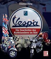 Vespa Die Geschichte des Kultklassikers im Bild Modelle Typen Bildband Buch NEU