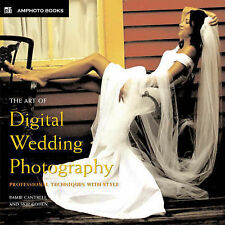 The Art of Digital Wedding Photography: Professional Techniques with Style (Amph