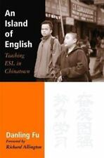 An Island of English : Teaching ESL in Chinatown by Danling Fu (2003, Paperback)