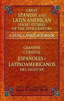 Great Spanish and Latin American Short Stories of the 20th Century/Grandes cuent