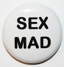 "1"" (25mm) 'SEX MAD' Button Badge Pin - Adult 18+ - High Quality - MADE IN UK"