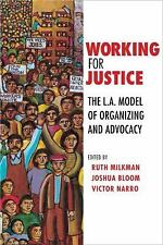 Working for Justice : The L. A. Model of Organizing and Advocacy (2010, Hardcove