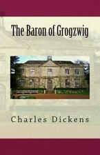 The Baron of Grogzwig by Charles Dickens (2013, Paperback)