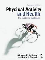 (Good)-Physical Activity and Health: The Evidence Explained (Paperback)-Hardman,
