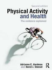 Physical Activity and Health: The Evidence Explained by Hardman, Adrianne E., S