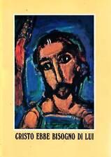 DELL'OLIO Giuseppe, Cristo ebbe bisogno di lui. Vita di Don Pasquale Uva