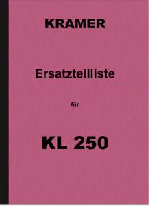 Kramer KL 250 Dieselschlepper Ersatzteilliste Ersatzteilkatalog KL250 Parts List