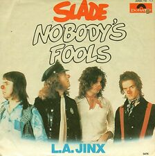 "7"" Slade - Nobody's Fool / L.A. Jinx // Germany 1976"