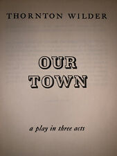 1938~ Our Town: A Play in Three Parts~ Thornton Wilder~ 1st Ed. 12th Impression