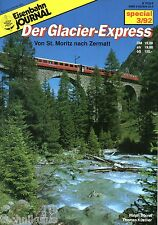 Eisenbahn Journal Sonder Heft Der Glacier-Express Von St. Moritz nach Zermatt C7